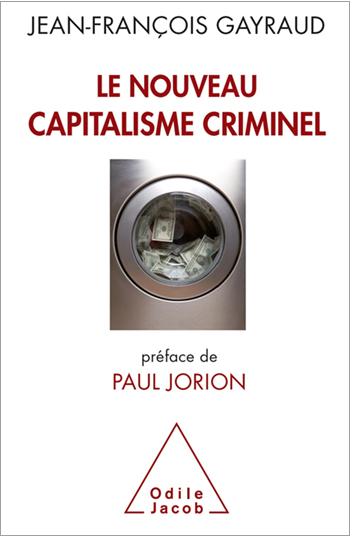 Le nouveau capitalisme criminel Gayraud