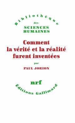 Comment la vérité et la réalité furent inventées